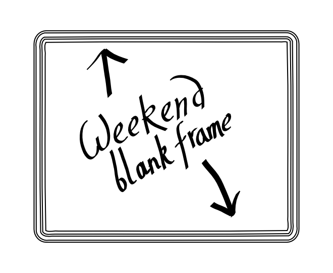 weekend blank frame