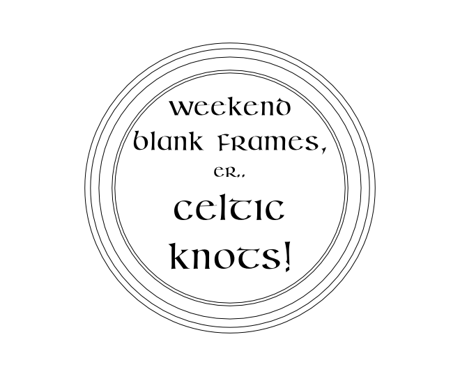 Weekend blank frames 28JUL -6